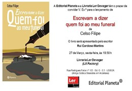 """Lançamento do livro """"Escrevam a dizer quem foi ao meu funeral"""" de Celso Filipe"""