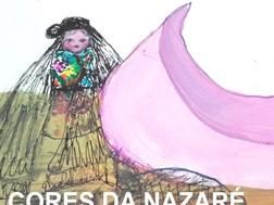 """Exposição """"Cores da Nazaré. A pintura de Ana Maria Botelho"""""""
