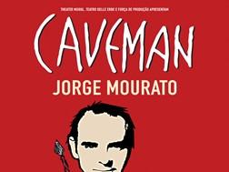 """Caveman"" com Jorge Mourato no Teatro Villaret"