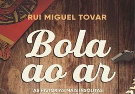 """Novidades Livros: """"Bola ao Ar"""" de Rui Miguel Tovar"""