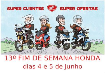 13º Fim de semana Honda com super ofertas para a sua moto