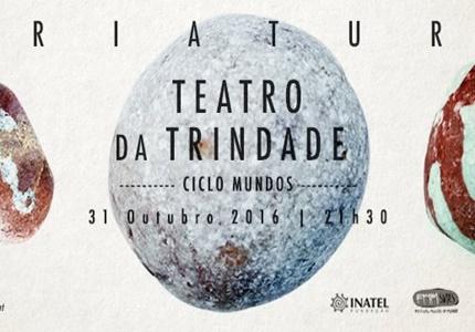 """""""Ciclo Mundos"""" com Criatura no Teatro da Trindade"""