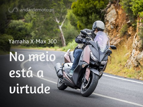 Andar de Moto: Teste Yamaha X-Max 300 - No meio está a virtude