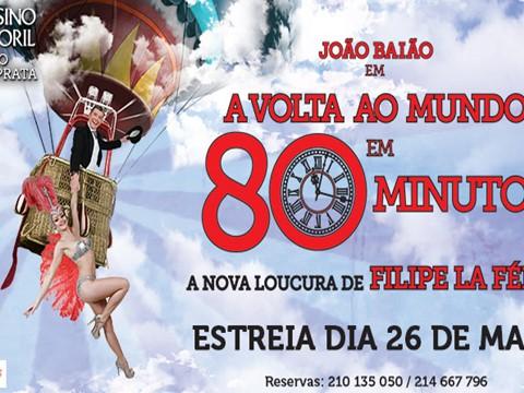 """Filipe La Féria estreia """"A Volta ao Mundo em 80 Minutos"""" no Casino Estoril"""